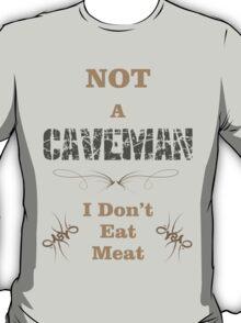 Not A Caveman T-Shirt