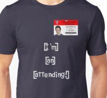 """""""I'm an attending!"""" Unisex T-Shirt"""