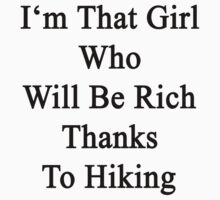 I'm That Girl Who Will Be Rich Thanks To Hiking by supernova23