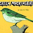 Green Mockingbird 1980 by Dan Meth