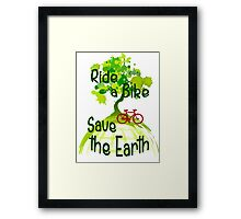 Ride a bike save the earth Framed Print
