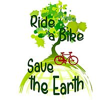 Ride a bike save the earth Photographic Print