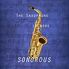 The saxophone is more... sonorous by Laurynsworld