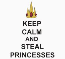 Keep Calm And Steal Princesses by AshlGandy