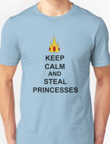 Keep Calm And Steal Princesses T-Shirt