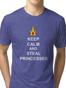 Keep Calm And Steal Princesses White Font Tri-blend T-Shirt