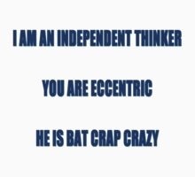 I'm An Independent Thinker by Ankherman