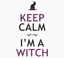 Keep Calm I Am A Witch by Leylaaslan
