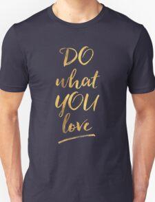 Do What Yo Love T-Shirt