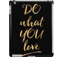 Do What Yo Love iPad Case/Skin