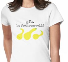 gfu./ go feed yourself. (squash) Womens Fitted T-Shirt