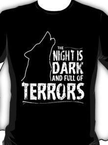 Night is Dark and Full of Terrors T-Shirt