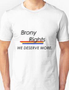 Brony Rights T-shirt: We Deserve More T-Shirt