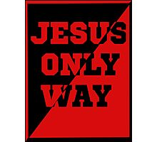 JESUS THE ONLY WAY T-SHIRT Photographic Print