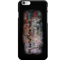 No Better Time, No Better Place iPhone Case/Skin