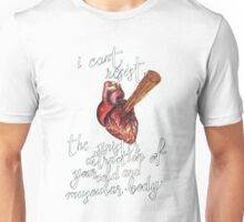 I can't resist the sinister attraction of your cold and muscular body Unisex T-Shirt