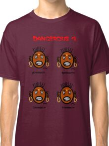 Dangerous four Classic T-Shirt