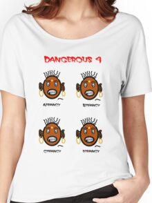 Dangerous four Women's Relaxed Fit T-Shirt