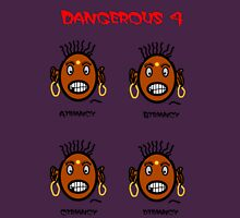 Dangerous four Unisex T-Shirt