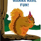 Squirrels Just Wanna Have Fun by Rich Anderson