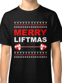 Merry Liftmas, Weightlifting Christmas Ugly Sweater Classic T-Shirt