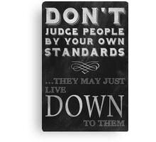 Don't Judge People Funny Inspirational Saying Canvas Print