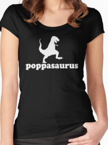 Gift for Dad, Grandad, Pop and big huggy guys. Poppasaurus Women's Fitted Scoop T-Shirt