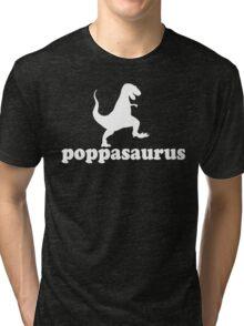 Gift for Dad, Grandad, Pop and big huggy guys. Poppasaurus Tri-blend T-Shirt