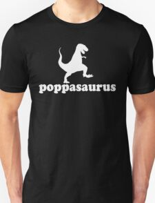 Gift for Dad, Grandad, Pop and big huggy guys. Poppasaurus Unisex T-Shirt