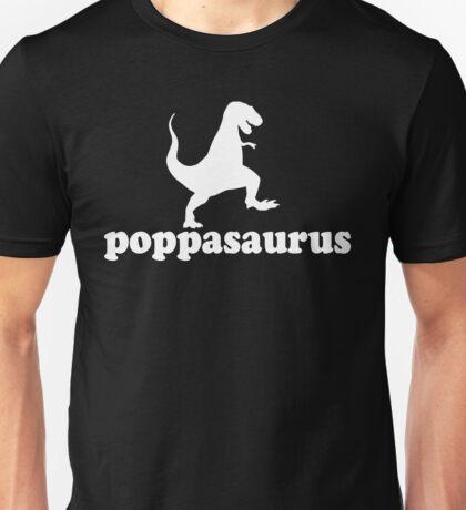 Gift for Dad, Grandad, Pop and big huggy guys. Poppasaurus Unisex T-Shirt