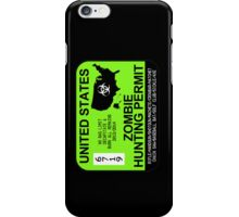 Zombie Hunting Permit 2013/2014 iPhone Case/Skin