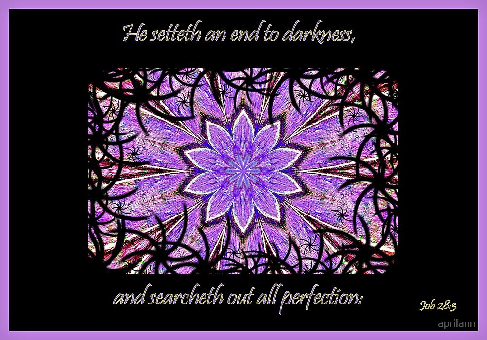 He Setteth An End To Darkness by aprilann