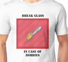 Break glass in case of Zombies Unisex T-Shirt