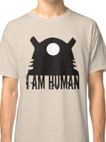 I am human - Doctor Who Classic T-Shirt