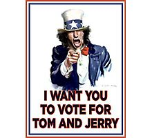 I Want You To Vote For Tom And Jerry Photographic Print