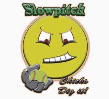 Slowpitch Chicks Dig It by John Saldana