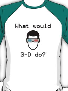 What would 3-D do? - Back to the Future T-Shirt