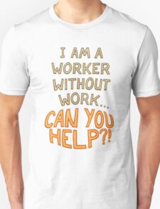 Can You Help?! T-Shirt