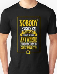 Nobody Exists on Purpose funny nerd geek geeky T-Shirt