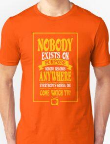 Nobody Exists on Purpose funny nerd geek geeky T-Shirt