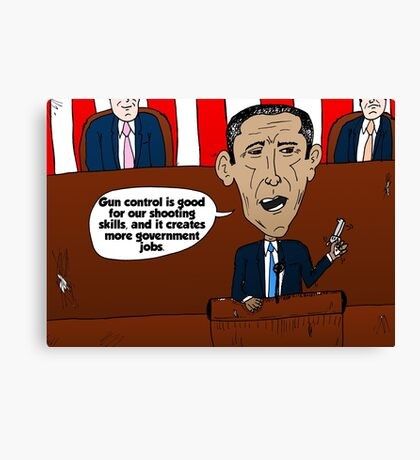 Barack Obama caricature on guns and government jobs Canvas Print