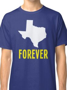 Texas Forever Classic T-Shirt