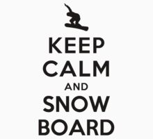 Keep Calm and Snowboard (Alternative white) by Yiannis  Telemachou