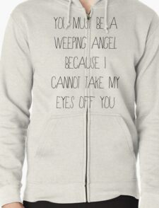 You Must Be A Weeping Angel... T-Shirt