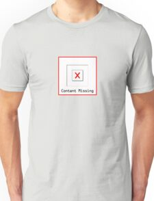 Content Missing - Geeky Tee Unisex T-Shirt