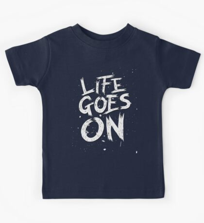 Life Goes On Kids Tee