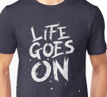 Life Goes On Unisex T-Shirt