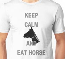 Keep Calm Eat Horse Unisex T-Shirt
