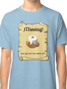 Where is my sweet roll? Classic T-Shirt