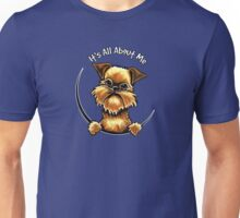 Brussels Griffon :: Its All About Me Unisex T-Shirt